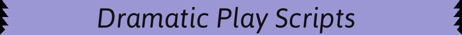 dramatic_play_scripts_2